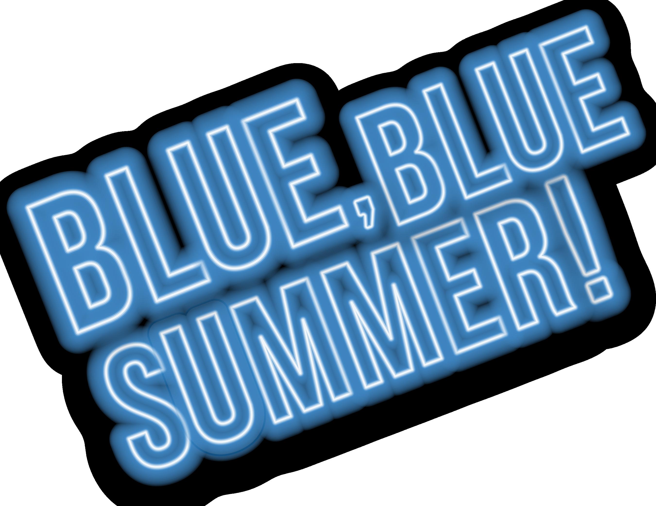 Blue, Blue Summer!